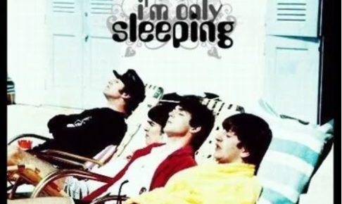 I'm only sleeping